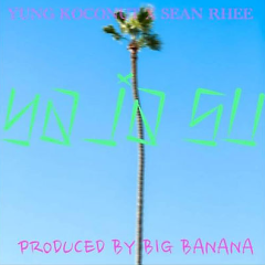 Ya Ja Su - Sean Rhee,Yung Koconut