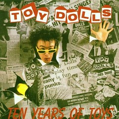 Ten Years Of Toys - Toy Dolls