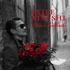Love Ballade  - Exile Atsushi
