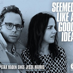 Seemed Like A Good Idea: Petra Haden Sings Jesse Harris
