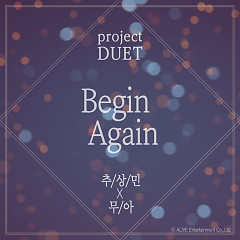 Begin Again (Single) - Chu Sang Min, Muah