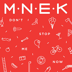 Don't Stop Me Now (Single) - MNEK