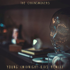 Young (Midnight Kids Remix) - The Chainsmokers