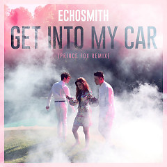 Get Into My Car (Prince Fox Remix) - Echosmith
