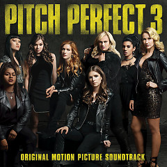 Pitch Perfect 3 OST - Various Artists