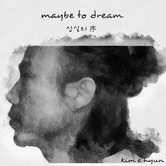 Maybe To Dream (Single) - Kim E Hyun