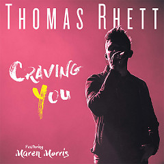 Craving You (Single) - Thomas Rhett