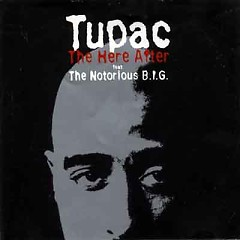 The Here After - Tupac,The Notorious B.I.G.