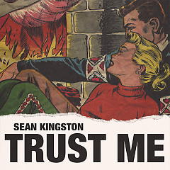 Trust Me (Single) - Sean Kingston
