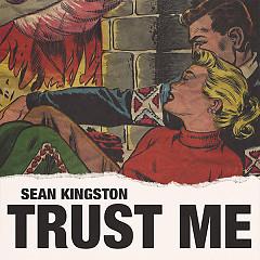 Trust Me (Single) - Sean Kingston