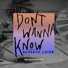 Don't Wanna Know (BRAVVO Remix) (Single) - Maroon 5, Kendrick Lamar