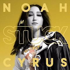 I'm Stuck (Single) - Noah Cyrus