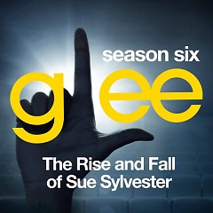 Glee: The Music, the Rise and Fall of Sue Sylvester - EP - The Glee Cast