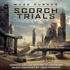 The Maze Runner: The Scorch Trials OST - John Paesano