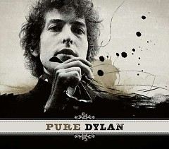 Pure Dylan: An Intimate Look At Bob Dylan