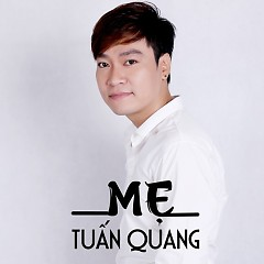 Mẹ  - Tuấn Quang
