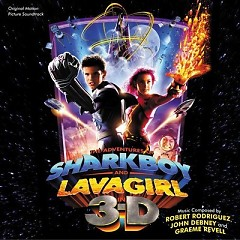 The Adventures Of Sharkboy And Lavagirl 3-D (Score) (P.2)  - Robert Rodriguez,Graeme Revell,John Debney