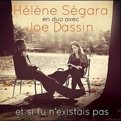 Et Si Tu N'existais Pas - Hélène Ségara,Joe Dassin