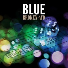 Broken / Ayo - Single - Blue