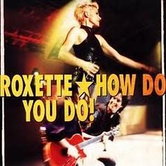 How Do You Do! (Singles) - Roxette