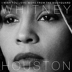 I Wish You Love: More From The Bodyguard - Whitney Houston