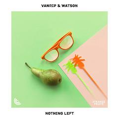 Nothing Left (Single) - Vanrip, Watson, Karra