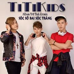 Sóc Sờ Bai Sóc Trăng (Remix) - Titikids