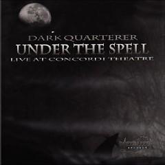 Under The Spell (CD1) - Dark Quarterer