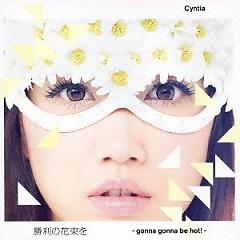 Shouri no Hanataba wo - Gonna Gonna Be Hot! - - CYNTIA
