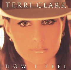 How I Feel - Terri Clark