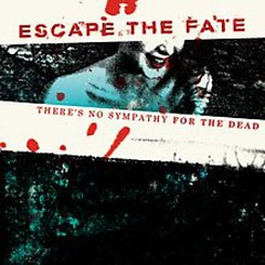 There's No Sympathy For The Dead [EP] - Escape The Fate