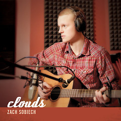 Clouds (Single) - Zach Sobiech