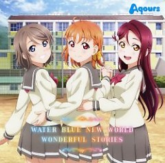 WATER BLUE NEW WORLD / WONDERFUL STORIES - Aqours