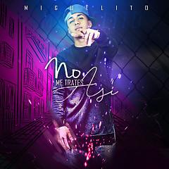 No Me Trates Así (Single) - Miguelito