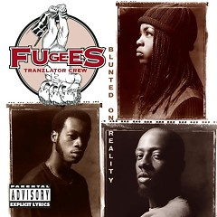 Blunted on Reality - Fugees