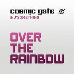 Over The Rainbow - Cosmic Gate