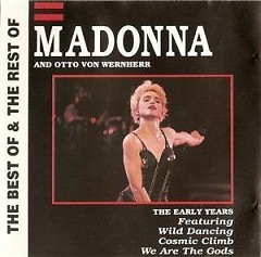 The Best Of & The Rest Of Madonna And Otto Von Wernherr - The Early Years (UK)