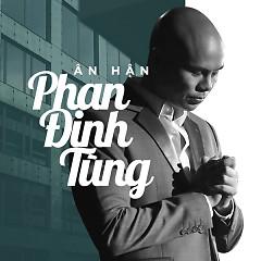 Ân Hận - Phan Đinh Tùng