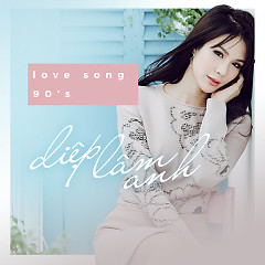 Lovesong 90's - Diệp Lâm Anh
