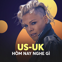 Nhạc USUK Hôm Nay Nghe Gì? - Various Artists