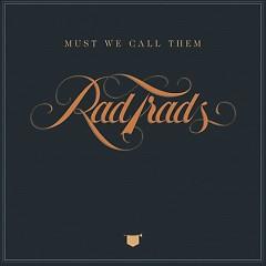 Must We Call Them Rad Trads