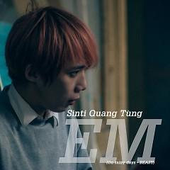 Em (Single) - Sinti Quang Tùng
