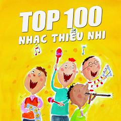 Album Top 100 Nhạc Thiếu Nhi Hay Nhất - Various Artists