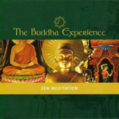 Buddha Experience - Zen Meditation (CD1)