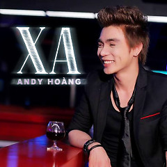 Xa - Andy Hoàng