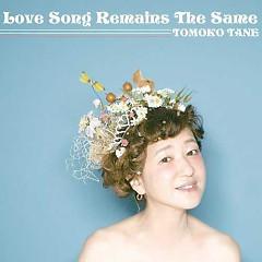Love Song Remains the Same - Tomoko Tane