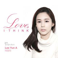 Love, I Think