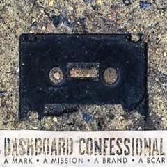 A Mark, A Mission, A Brand, A Scar - Dashboard Confessional