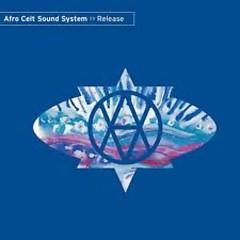 Release Remixes - Afro Celt Sound System