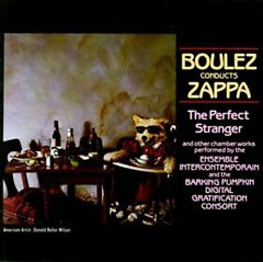 Boulez Conducts Zappa_ The Perfect Stranger